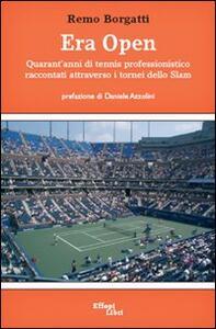 Era Open. Quarant'anni di tennis professonistico raccontati attraverso i tornei dello Slam