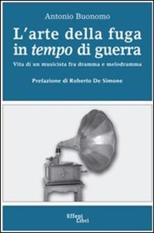 L' arte della fuga in tempo di guerra - Antonio Buonomo - copertina