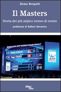 Il Masters. Storia del più atipico torneo di tennis