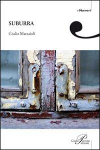 Foto Cover di Suburra, Libro di Giulio Marzaioli, edito da Perrone