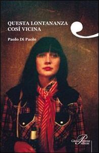 Questa lontananza così vicina - Paolo Di Paolo - copertina