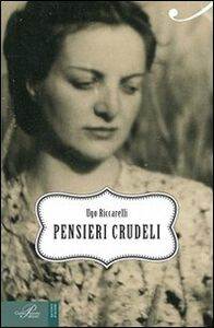 Libro Pensieri crudeli Ugo Riccarelli