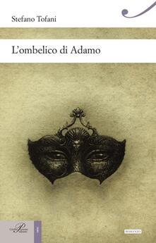 L' ombelico di Adamo - Stefano Tofani - copertina