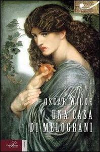 Libro Una casa di melograni Oscar Wilde