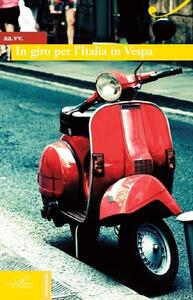 In giro per l'Italia in Vespa