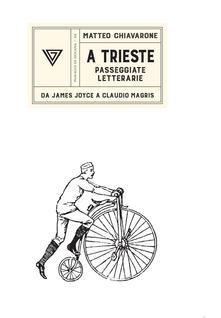 Camfeed.it A Trieste. Passeggiate letterarie da James Joyce a Claudio Magris Image
