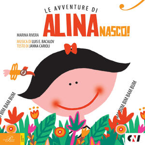 Nasco! Le avventure di Alina. Con CD Audio