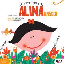 Premioquesti.it Nasco! Le avventure di Alina. Con CD Audio Image