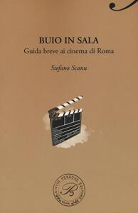 Buio in sala. Guida breve ai cinema di Roma