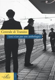 Centrale di transito (ceci n'est pas une anthologie) - copertina