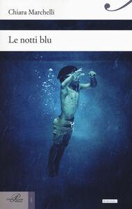Libro Le notti blu Chiara Marchelli