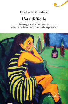 Winniearcher.com L' età difficile. Immagini di adolescenti nella narrativa italiana contemporanea Image