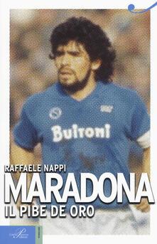 Maradona. Il pibe de oro - Raffaele Nappi - copertina