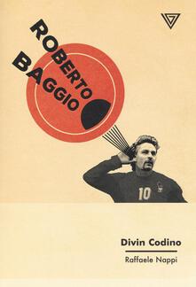 Filippodegasperi.it Roberto Baggio. Divin codino Image