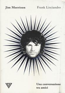 Vitalitart.it Jim Morrison. Una conversazione tra amici Image