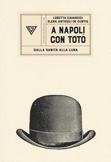 A Napoli con Totò. Dalla sanità alla luna.pdf
