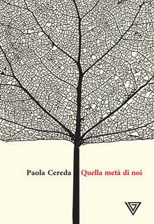 Quella metà di noi - Paola Cereda - copertina