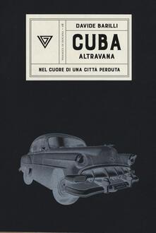 Cuba. Altravana. Nel cuore di una città perduta.pdf