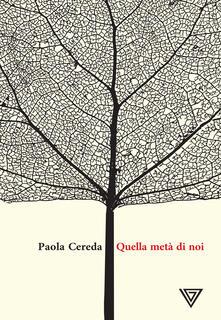 Quella metà di noi - Paola Cereda - ebook