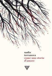 Come una storia d'amore - Nadia Terranova - copertina