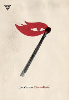 L' incendiario - Jan Carson - copertina