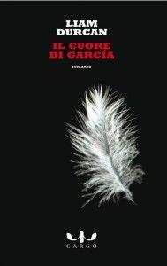 Libro Cuore di Garcia Liam Durcan