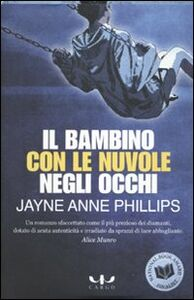 Libro Il bambino con le nuvole negli occhi Jayne A. Phillips