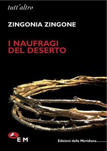 I naufragi del deserto - Zingonia Zingone - copertina