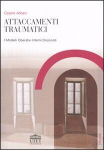 Attaccamenti traumatici. I modelli operativi interni dissociati