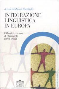 Integrazione linguistica in Europa. Il quadro comune di riferimento per le lingue