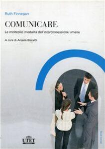 Libro Comunicare. Le molteplici modalità dell'interconnessione umana Ruth Finnegan