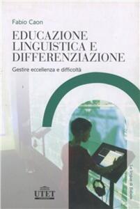 Educazione linguistica e differenziazione. Gestire eccellenza e difficoltà