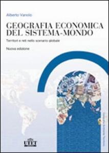 Geografia economica del sistema-mondo. Territori e reti nello scenario globale