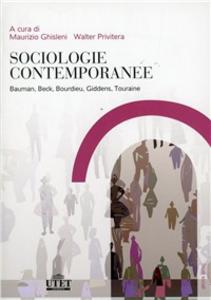 Libro Sociologia contemporanea. Bauman, Beck, Bourdieu, Giddens, Touraine