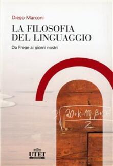 La filosofia del linguaggio. Da Frege ai giorni nostri.pdf