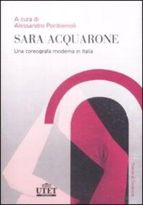 Foto Cover di Sara Acquarone. Una coreografia moderna in Italia, Libro di  edito da UTET Università