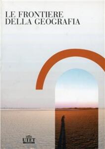 Le frontiere della geografia