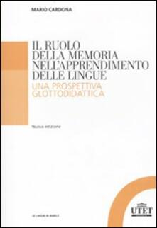 Il ruolo della memoria nell'apprendimento delle lingue. Una prospettiva glottodidattica - Mario Cardona - copertina