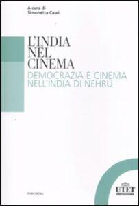 Libro L' India nel cinema. Democrazia e cinema nell'India di Nehru
