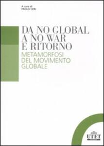 Da no global a no war e ritorno. Metamorfosi del movimento globale