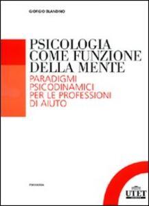 Psicologia come funzione della mente. Paradigmi psicodinmamici per le professioni d'aiuto