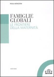Famiglie globali. Le frontiere della maternità - Paola Bonizzoni - copertina