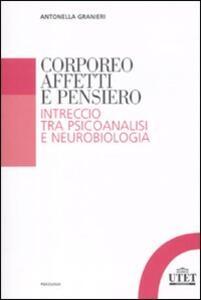 Corporeo, affetti e pensiero. Intreccio tra psicoanalisi e neurobiologia