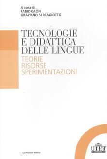 Tecnologia e didattica delle lingue. Teorie, risorse, sperimentazioni.pdf