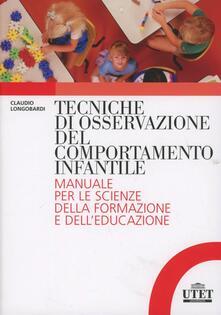 Capturtokyoedition.it Tecniche di osservazione del comportamento infantile. Manuale per le scienze della formazione e dell'educazione Image