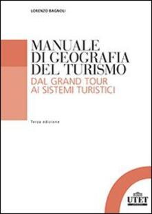 Manuale di geografia del turismo. Dal grand tour ai sistemi turistici.pdf