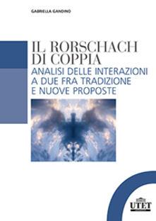 Rorschach di coppia. Analisi delle interazioni a due fra tradizione e nuove proposte - Gabriella Gandino - copertina