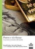 Libro Potere e ricchezza. Una storia economica del mondo Kevin O'Rourke Ronald Findlay