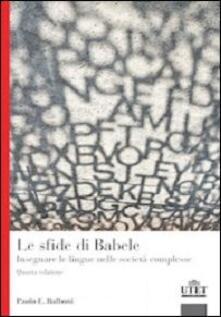 Le sfide di Babele. Insegnare le lingue nelle società complesse - Paolo E. Balboni - copertina
