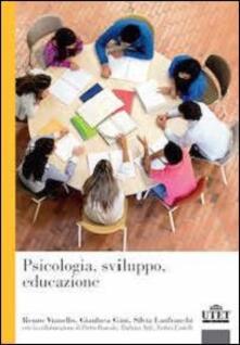 Psicologia, sviluppo, educazione - Renzo Vianello,Gianluca Gini,S. Lanfranchi - copertina
